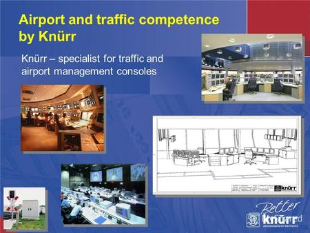 Airport and traffic competence by Knürr Knürr – specialist for traffic and airport management consoles.