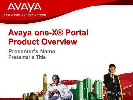 1 © 2008 Avaya Inc. All rights reserved. Avaya – Confidential. Avaya one-X® Portal Product Overview Presenters Name Presenters Title.