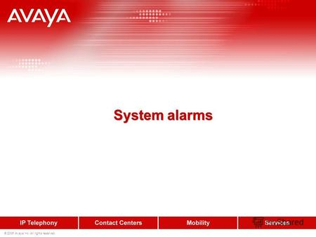 © 2006 Avaya Inc. All rights reserved. System alarms.