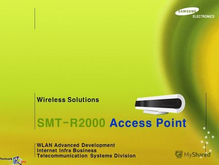 WLAN Advanced Development Internet Infra Business Telecommunication Systems Division SMT-R2000 Access Point Wireless Solutions.