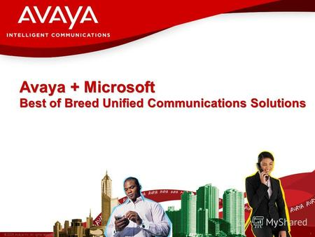 1 © 2009 Avaya Inc. All rights reserved. Avaya – Confidential. Avaya + Microsoft Best of Breed Unified Communications Solutions.