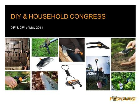 DIY & HOUSEHOLD CONGRESS 26 th & 27 th of May 2011.