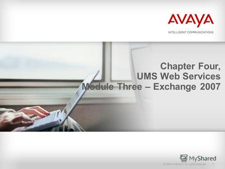 © 2009 Avaya Inc. All rights reserved.1 Chapter Four, UMS Web Services Module Three – Exchange 2007.