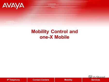 Mobility Control and one-X Mobile. Mobility Control User Configuration Mobile Call Control requires PRI-U, BRI or SIP (RFC2833) trunks in the IP Office.