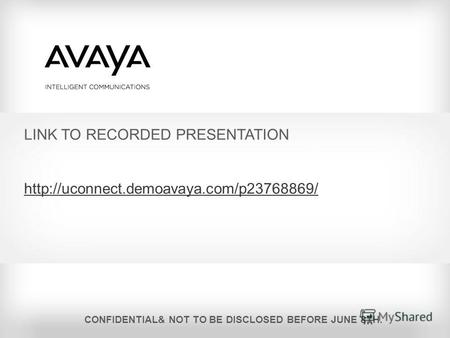 LINK TO RECORDED PRESENTATION  CONFIDENTIAL& NOT TO BE DISCLOSED BEFORE JUNE 8TH.