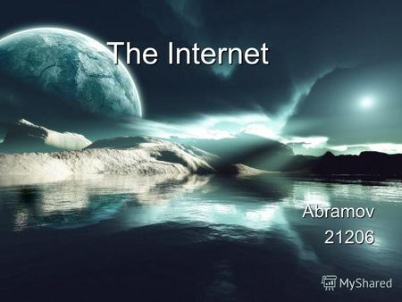 The Internet Abramov21206. History of the internet The modern history of the Internet starts in the 1950s and 1960s with the development of computers.