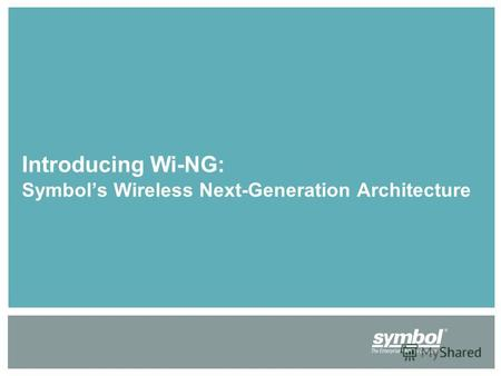 Introducing Wi-NG: Symbols Wireless Next-Generation Architecture.