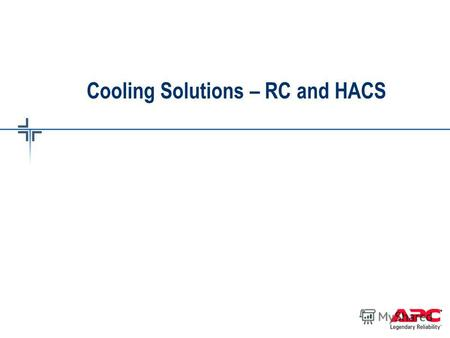 Cooling Solutions – RC and HACS. © 2005 APC corporation. InfraStruXure for Small and Medium Data Centers InRow RC Accessories ACAC10001 – 300mm wide Bridge.