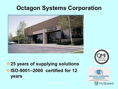 Petersburg March 051 Octagon Systems Corporation 25 years of supplying solutions ISO-9001–2000 certified for 12 years.