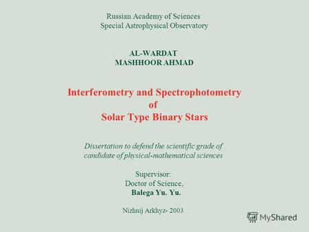 Russian Academy of Sciences Special Astrophysical Observatory AL-WARDAT MASHHOOR AHMAD Interferometry and Spectrophotometry of Solar Type Binary Stars.