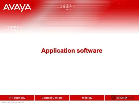 © 2006 Avaya Inc. All rights reserved. Application software.