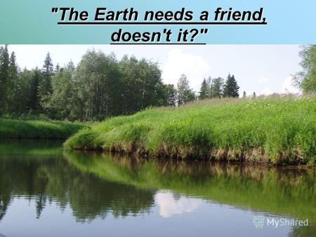 The Earth needs a friend, doesn't it?''. STEPS OF THE LESSON Vocabulary Vocabulary Associations Associations Descriptions Descriptions Modal verbs Modal.