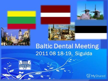 Baltic Dental Meeting 2011 08 18-19, Sigulda. Доц. Др. Anastazija Tutkuvienė.
